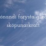 Þjónandi forysta sem styður sköpunargleði starfsfólks