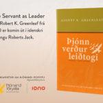 Þjónn verður leiðtogi – Íslensk þýðing á fyrsta riti Robert K Greenleaf: The Servant as Leader